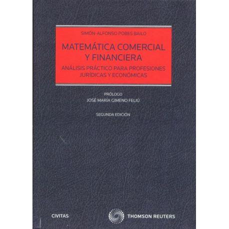 MATEMÁTICA COMERCIAL Y FINANCIERA 2021. Análisis práctico para profesiones jurídicas y económicas