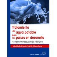 TRATAMIENTO DEL AGUA POTABLE PARA LOS PAÍSES EN DESARROLLO. Contaminantes físicos, Químicos y Biológicos