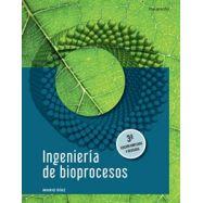 INGENIERIA DE BIOPROCESOS - 3ª Edición