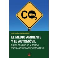 EL MEDIO AMBIENTE Y EL AUTOMOVIL . El reto del vehículo automóvil frente a la reducción global del CO2
