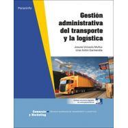 GESTION ADMINISTRATIVA DEL TRANSPORTE Y LA LOGISTICA