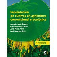 IMPLANTACIÓN DE CULTIVOS EN AGRICULTURA CONVENCIONAL Y ECOLÓGICA (2.ª edición revisada y actualizada)