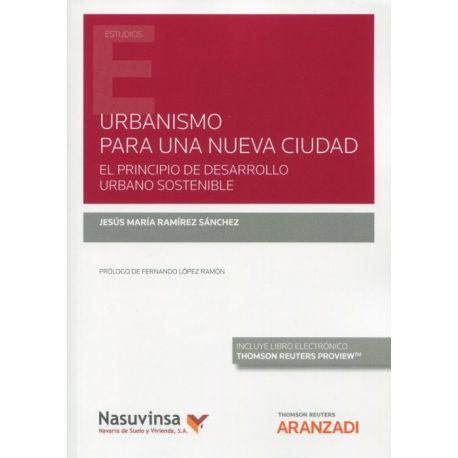 URBANISMO PARA UNA NUEVA CIUDAD. EL PRINCIPIO DE DESARROLLO URBANO SOSTENIBLE