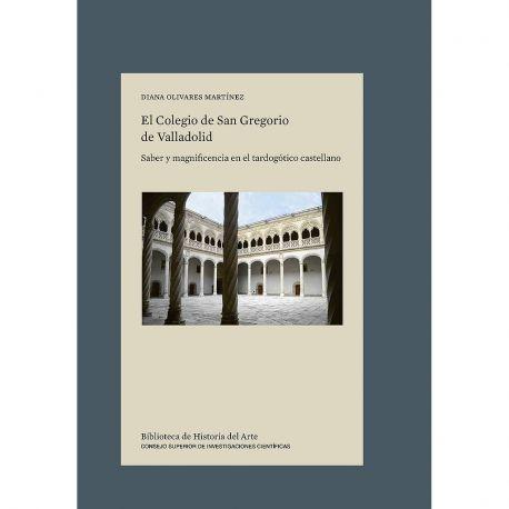 EL COLEGIO DE SAN GREGORIO DE VALLADOLID: saber y magnificencia en el Tardogótico Castellano