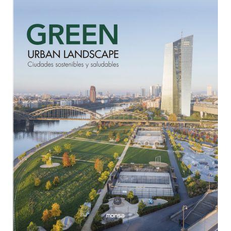 GREEN URBAN LANDSCAPE. Ciudades Sostenibles y Saludables