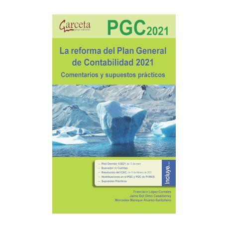 LA REFORMA DEL PLAN GENERAL DE CONTABILIDAD 2021