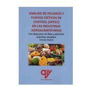 ANÁLISIS DE PELIGROS Y PUNTOS CRÍTICOS DE CONTROL (APPCC) EN LAS INDUSTRIAS AGROALIMENTARIAS.