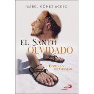 EL SANTO OLIVDADO. Domingo de Guzmán