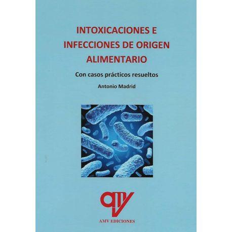 INTOXICACIONES E INFECCIONES DE ORIGEN ALIMENTARIO