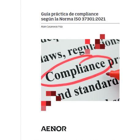 GUÍA PRÁCTICA DE COMPLIANCE SEGÚN LA NORMA ISO 37301:2021
