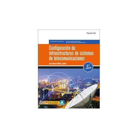 CONFIGURACIÓN DE INFRAESTRUCTURAS DE SISTEMAS DE TELECOMUNICACIONES. 2.ª edición