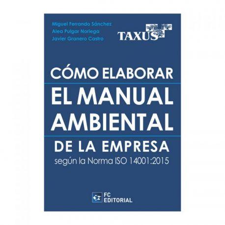 CÓMO ELABORAR EL MANUAL AMBIENTAL DE LA EMPRESA SEGÚN LA NORMA ISO 14001:2015