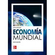 ECONOMIA MUNDIAL. Sexta Edición