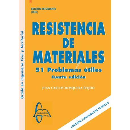 RESISTENCIA DE MATERIALES. 51 Problemas útiles - 4ª Edición 2021