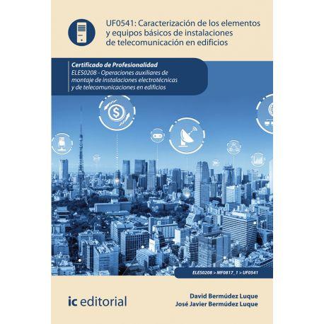 CARACTERIZACION DE LOS ELEMENTOS Y EQUIPOS BASICOS DE INSTALACIONES DE TELECOMUNICACION EN EDIFICIOS
