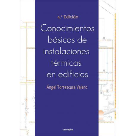 CONOCIMIENTOS BÁSICOS DE INSTALACIONES TÉRMICAS EN EDIFICIOS. 4ª Edición