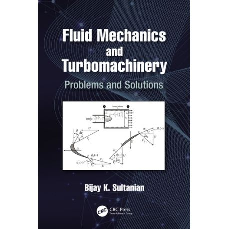 FLUID MECHANICS AND TURBOMACHINERY. Problems and Solutions