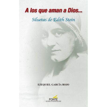A LOS QUE AMAN A DIOS... SILUETAS DE EDITH STEIN
