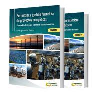 PERMITTING Y GESTIÓN FINANCIERA DE PROYECTOS ENERGÉTICOS -2 Vols. Generación de energía a partir de fuentes renovables