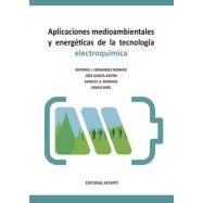 APLICACIONES MEDIOAMBIENTALES Y ENERGÉTICAS DE LA TECNOLOGÍA ELECTROQUÍMICA