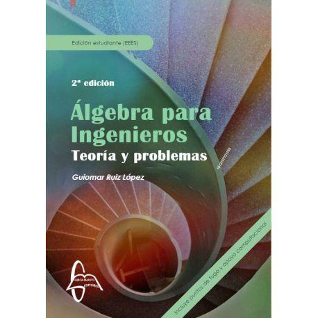 ALGEBRA PARA INGENIEROS. Teoría y Problemas - 2ª Edición