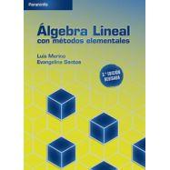 ÁLGEBRA LINEAL CON MÉTODOS ELEMENTALES. 3ª Edición