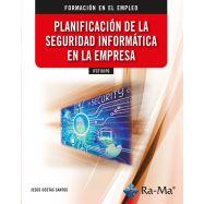 IFCT101PO PLANIFICACIÓN DE LA SEGURIDAD INFORMÁTICA EN LA EMPRESA