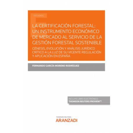 CERTIFICACIÓN FORESTAL: UN INSTRUMENTOS ECONÓMICO DE MERCADO AL SERVICIO DE LA GESTIÓN FORESTAL SOSTENIBLE