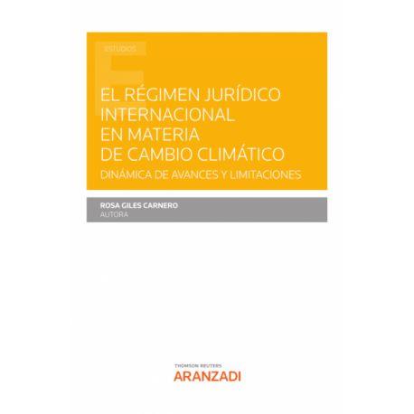 RÉGIMEN JURÍDICO INTERNACIONAL EN MATERIA DE CAMBIO CLIMÁTICO