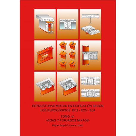 ESTRUCTURAS MIXTAS EN EDIFICACION SEGUN LOS EUROCODIGOS EC2 -EC3 - EC4. Obra Completa 2 Tomos