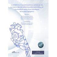 LA ROBÓTICA Y LA INTELIGENCIA ARTIFICIAL EN LA NUEVA ERA DE LA REVOLUCIÓN INDUSTRIAL 4.0.