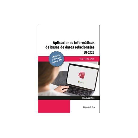 UF0322 - APLICACIONES INFORMÁTICAS DE BASES DE DATOS RELACIONALES. MICROSOFT ACCESS 2019