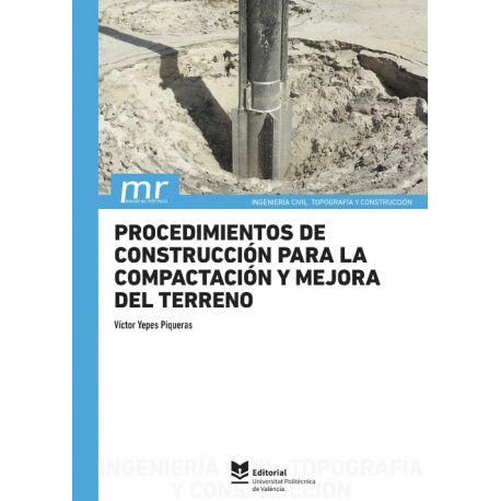 PROCEDIMIENTOS DE CONSTRUCCIÓN PARA LA COMPACTACIÓN Y MEJORA DEL TERRENO