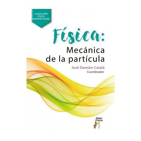 FISICA. Mecánica de la Partícula