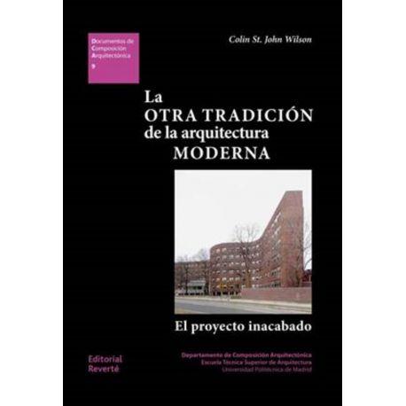 LA OTRA TRADICION DE LA ARQUITECTURA MODERNA