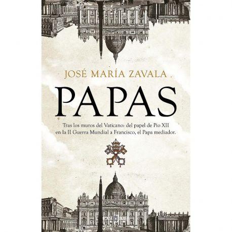 PAPAS. Tras los Muros del vaticano: del papel de Píos XCII en la segunda guerra mundial, a Francisco, el Papa mediador.