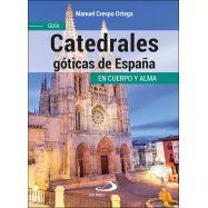 CATEDRALES GOTICAS DE ESPAÑA. En Cuerpo y Alma