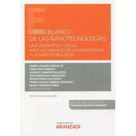 LIBRO BLANCO DE LAS NANOTECNOLOGÍAS. Una visión ético-social ante los avances de la nanociencia y la nanotecnología