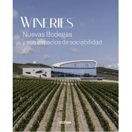 WINERIES. Nuevas Bodegas Y Sus Espacios De Sociabilidad
