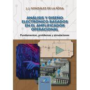 ANÁLISIS Y DISEÑO ELECTRÓNICO BASADOS EN EL AMPLIFICADOR OPERACIONAL: Fundamentos, problemas y simulaciones