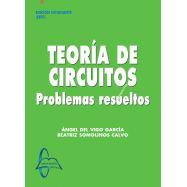 TEORIA DE CIRCUITOS. Problemas Resueltos