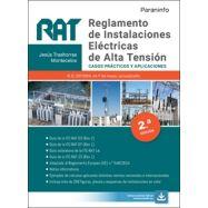 RAT. REGLAMENTO DE INSTALACIONES ELÉCTRICAS DE ALTA TENSIÓN. Casos prácticos y aplicaciones 2.ª edición 2021