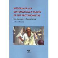HISTORIA DE LAS MATEMÁTICAS A TRAVÉS DE SUS PROTAGONISTAS