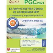 LA REFORMA DEL PLAN GENERAL CONTABILIDAD 2021. 2ª edición. Comentarios y Supuestos Prácticos