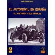 EL AUTOMOVIL EN ESPAÑA: Su Historia y sus Marcas