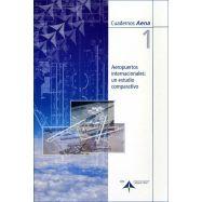 AEROPUERTOS INTERNACIONALES: UN ESTUIDIO COMPARATIVO