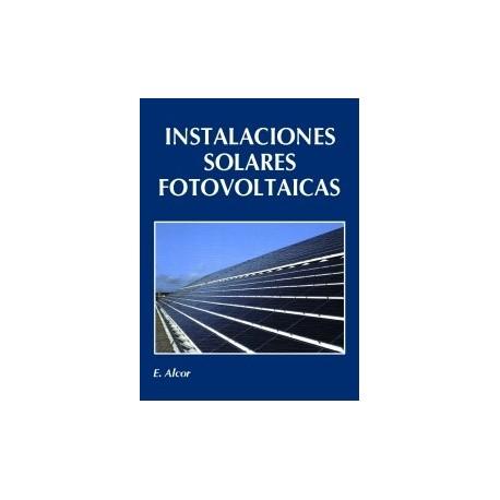 INSTALACIONES SOLARES FOTOVOLTAICAS - 4ª Edición Aumentada