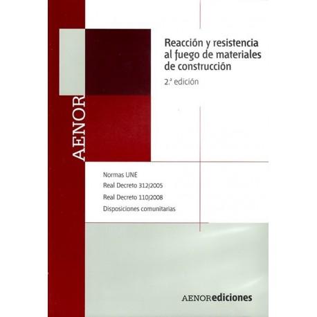 REACCION Y RESISTENCIA AL FUEGO DE MATERIALES DE CONSTRUCCION - 2ª Edición
