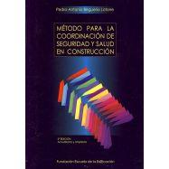 METODO PARA LA COORDINACION DE SEGURIDAD Y SALUD EN CONSTRUCCION. Edificación y Obra Civil