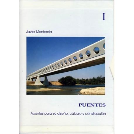 PUENTES. Apuntes para su Diseño, Cálculo y Construcción - 2 Tomos